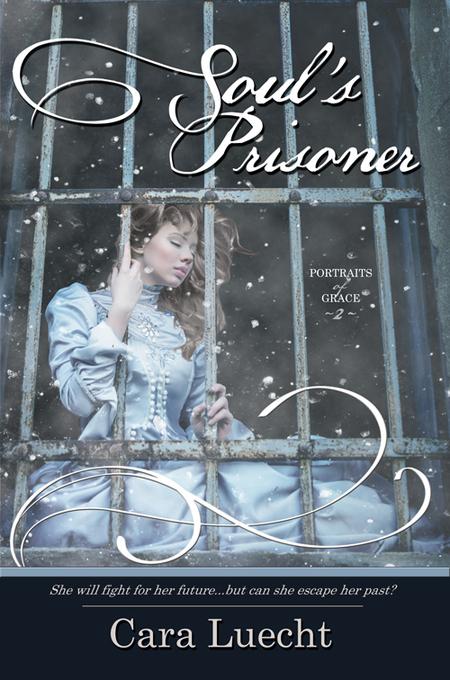 Soul's Prisoner by Cara Luecht