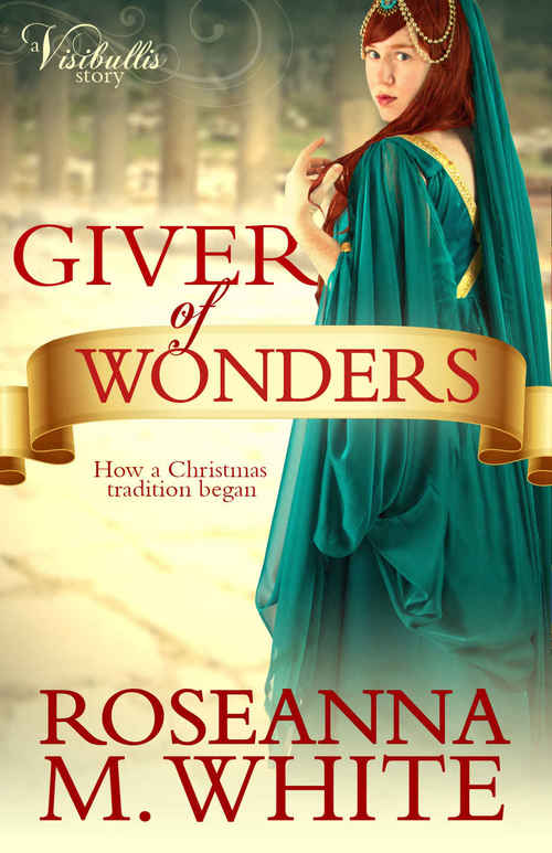 Giver of Wonders by Roseanna M. White