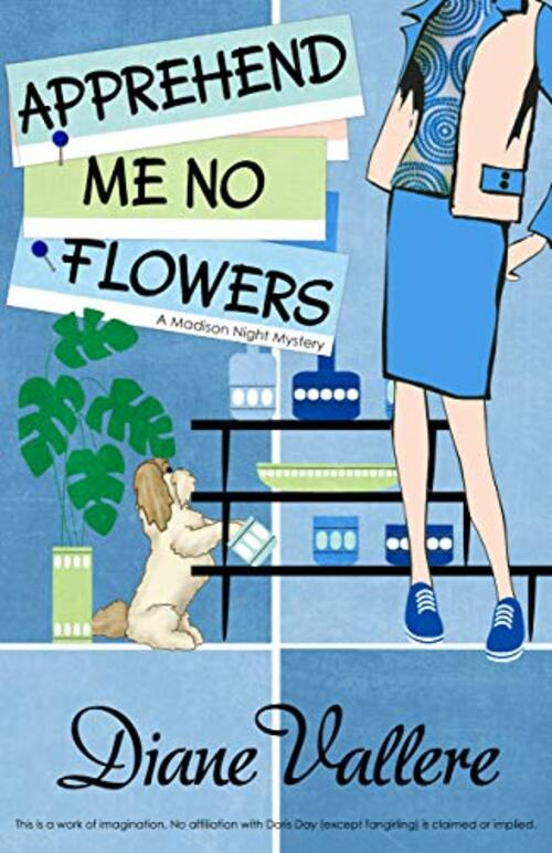 Apprehend Me No Flowers by Diane Vallere