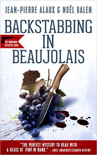 Backstabbing in Beaujolais by Noel Balen