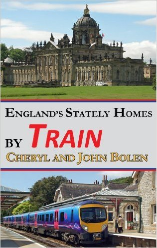 England's Stately Homes By Train by Cheryl Bolen