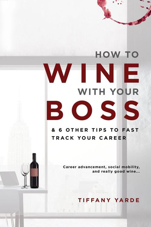 How to Wine With Your Boss