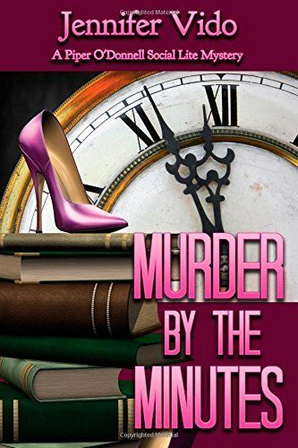 Murder By The Minutes by Jennifer Vido