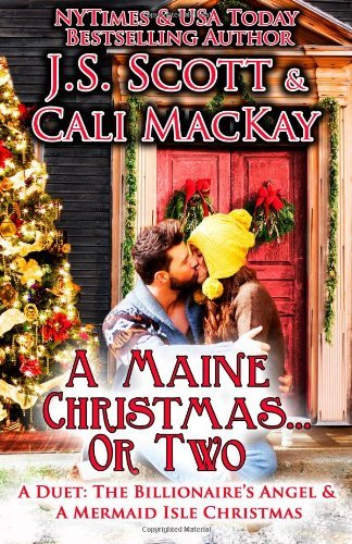 A Maine Christmas... or Two by J.S. Scott
