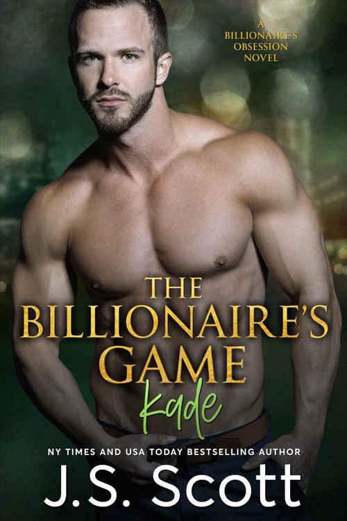 The Billionaire's Game: Kade by J.S. Scott