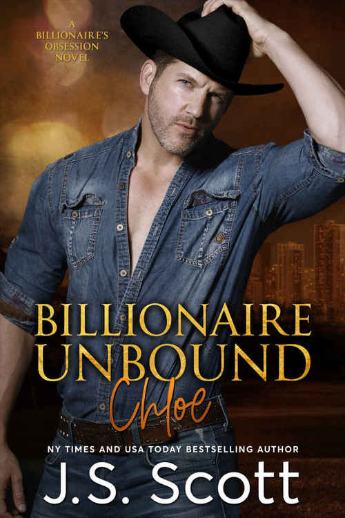 Billionaire Unbound ~ Chloe by J.S. Scott