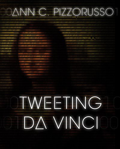 Tweeting DaVinci by Ann C Pizzorusso