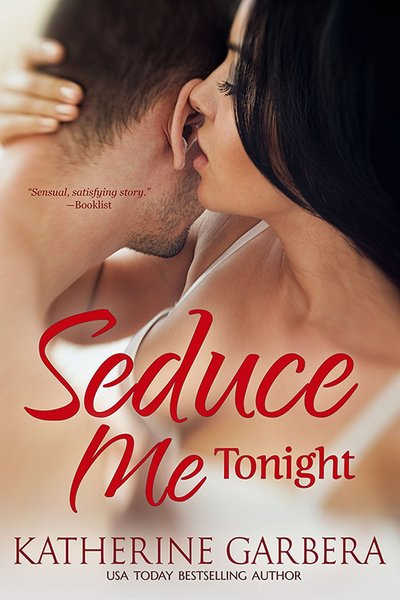 Seduce Me Tonight by Katherine Garbera