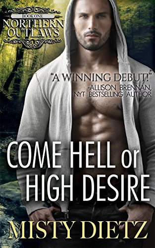 Come Hell or High Desire by Misty Dietz