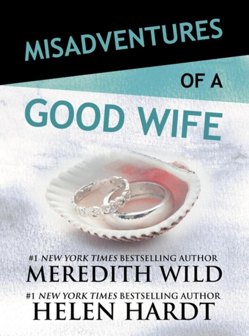 Misadventures of a Good Wife by Helen Hardt