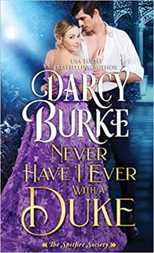 Never Have I Ever With a Duke by Darcy Burke