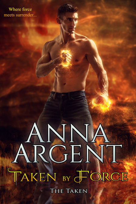 Taken By Force by Anna Argent