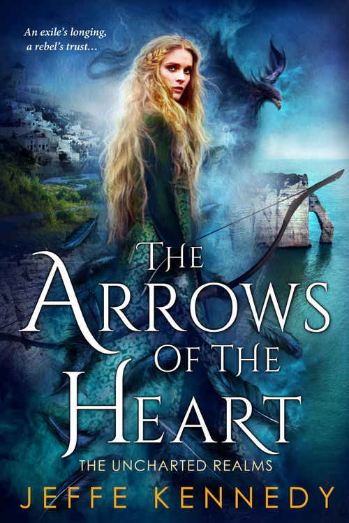 The Arrows of the Heart by Jeffe Kennedy