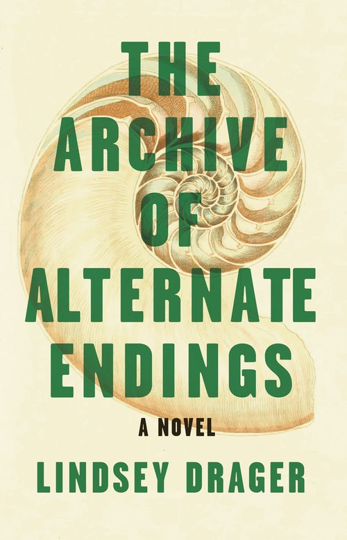 The Archive of Alternate Endings by Drager Lindsey