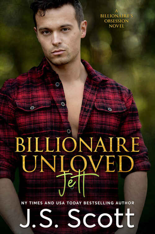BILLIONAIRE UNLOVED  ~ JETT