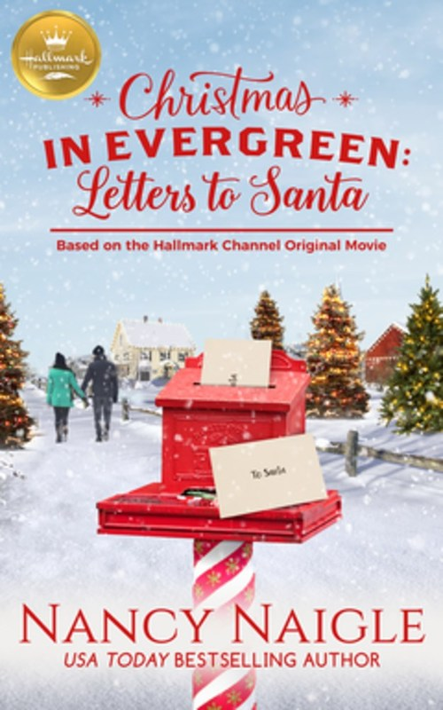 Christmas In Evergreen: Letters to Santa by Nancy Naigle