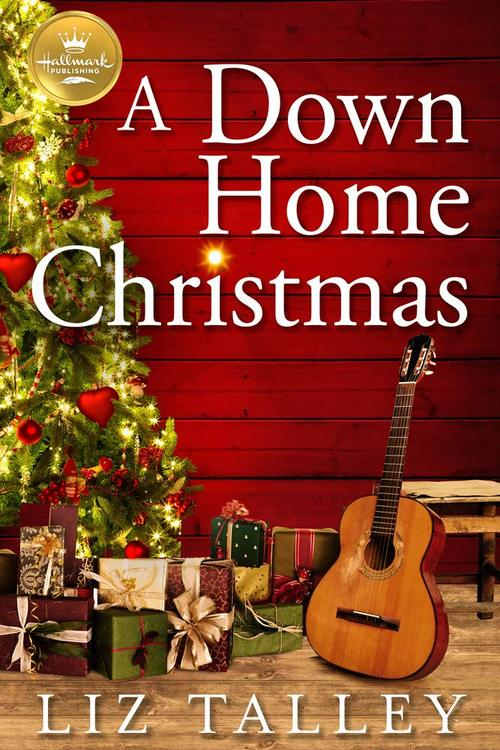 A Down Home Christmas by Liz Talley