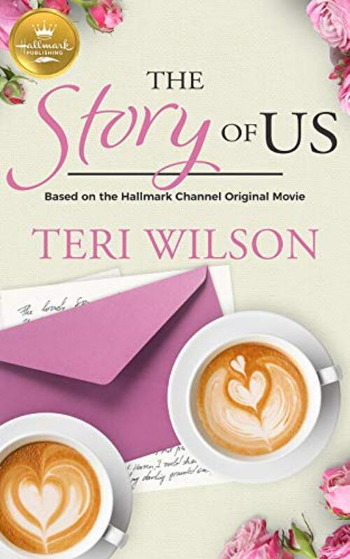 The Story Of Us by Teri Wilson