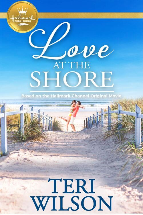 Love At The Shore by Teri Wilson