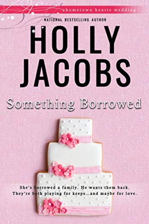 Something Borrowed by Holly Jacobs