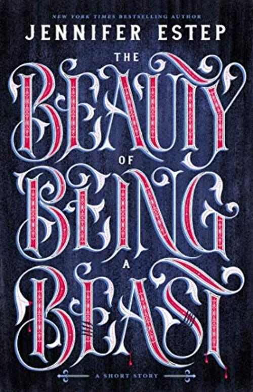 The Beauty of Being a Beast by Jennifer Estep