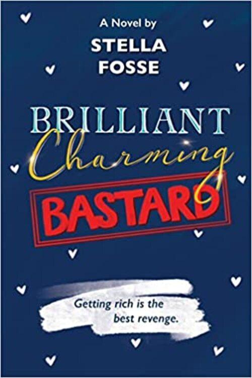 Brilliant Charming Bastard by Stella Fosse
