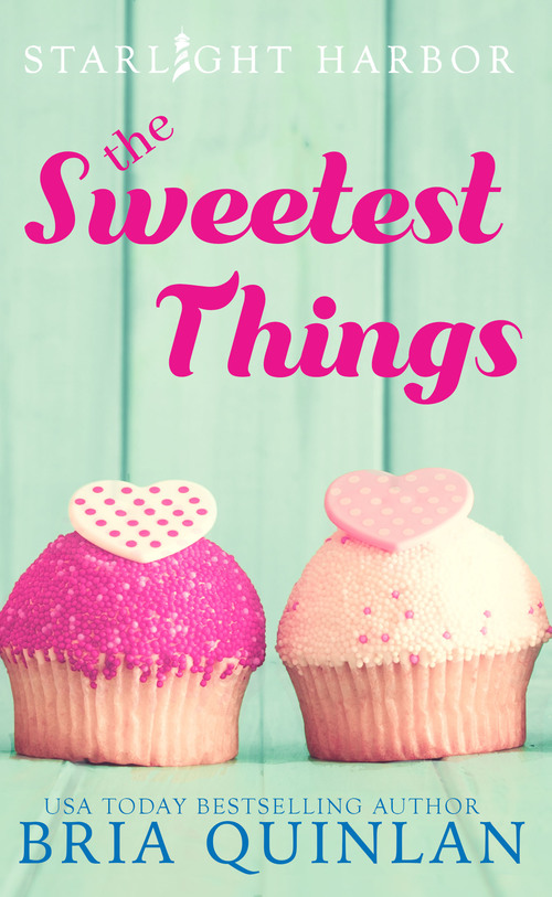 The Sweetest Things by Bria Quinlan