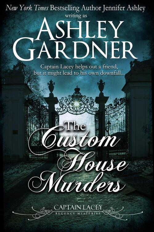 The Custom House Murders by Ashley Gardner