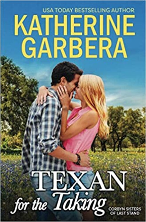 Texan for the Taking by Katherine Garbera