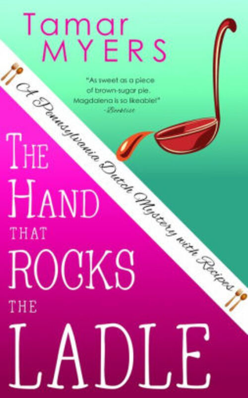 The Hand That Rocks the Ladle by Tamar Myers