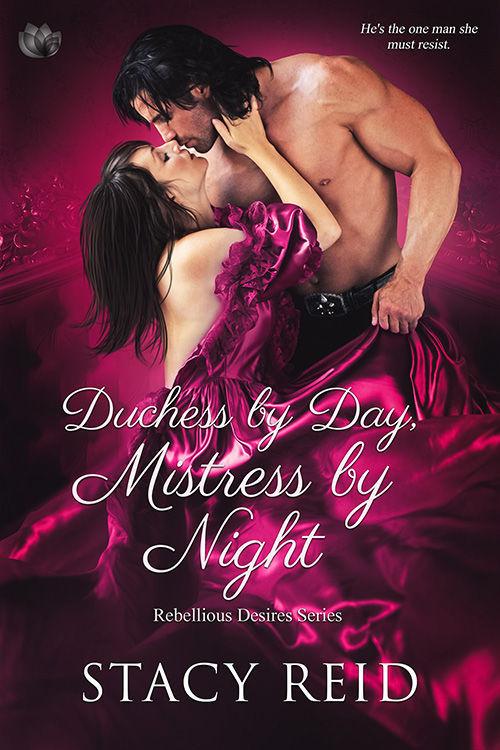 Duchess by Day, Mistress by Night by Stacy Reid