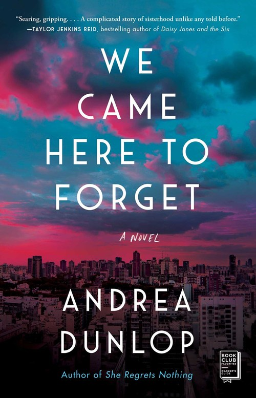 We Came Here to Forget by Andrea Dunlop
