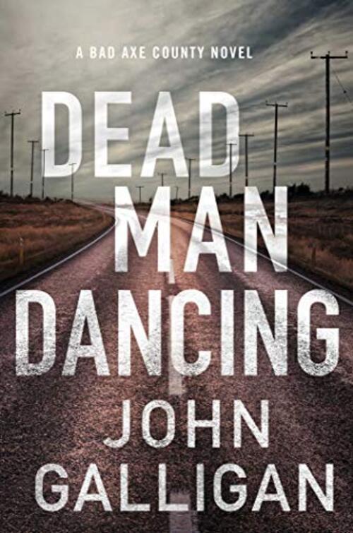 Dead Man Dancing by John Galligan