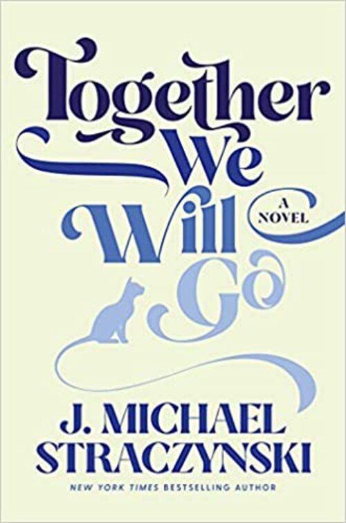 Together We Will Go by J. Michael Straczynski
