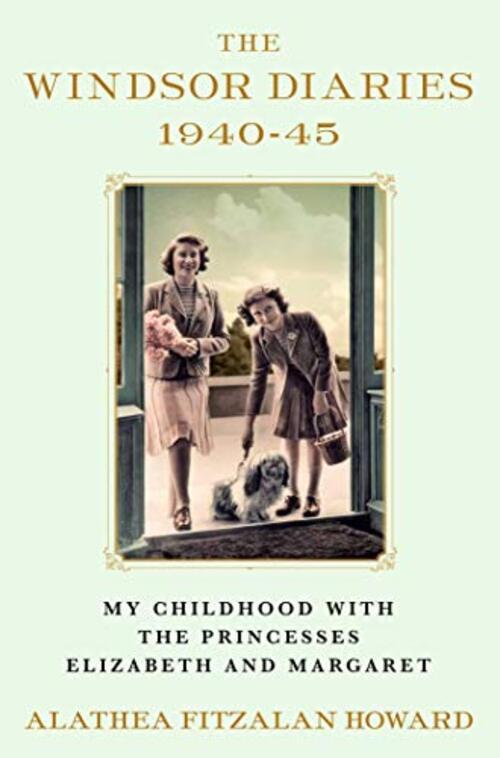 The Windsor Diaries by Alathea Fitzalan Howard