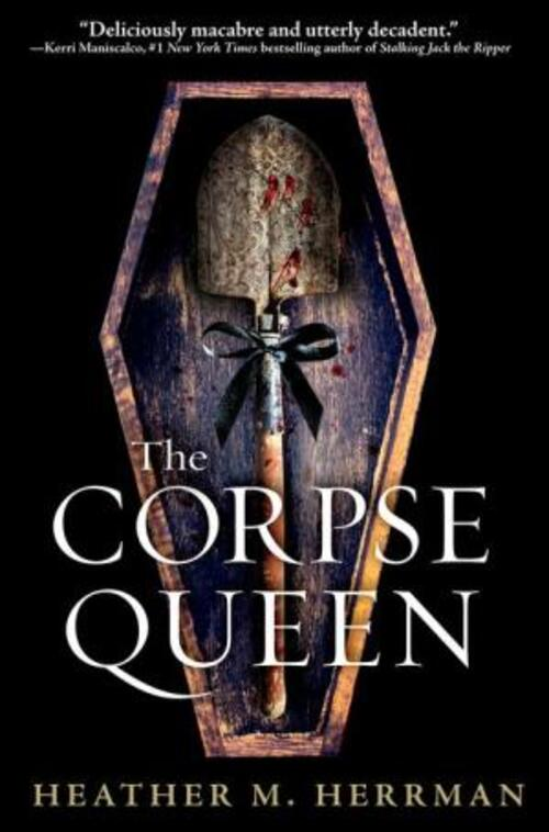 The Corpse Queen by Heather M. Herrman