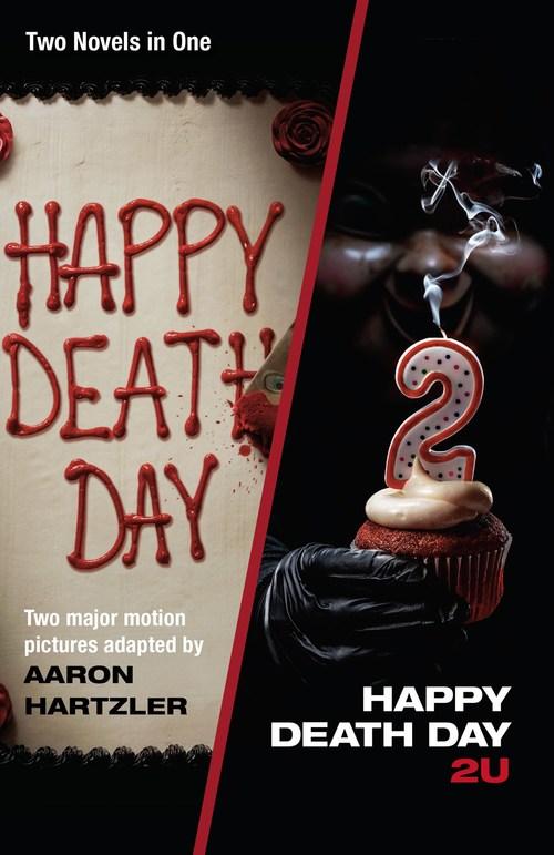 Happy Death Day & Happy Death Day 2U by Aaron Hartzler