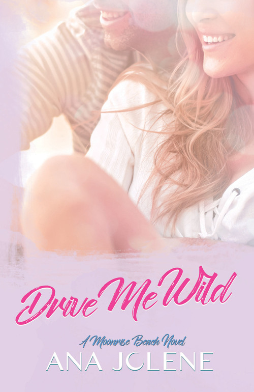 Drive Me Wild by Ana Jolene