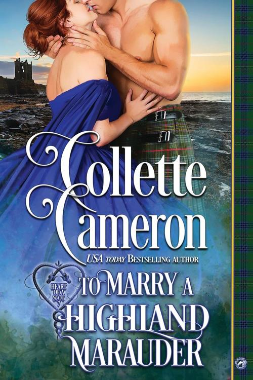 To Marry a Highland Marauder by Collette Cameron