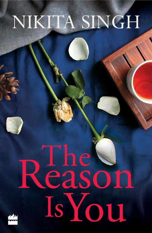 The Reason is You by Nikita Singh