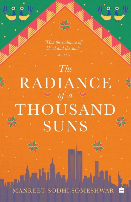The Radiance Of A Thousand Suns by Manreet Sodhi Someshwar