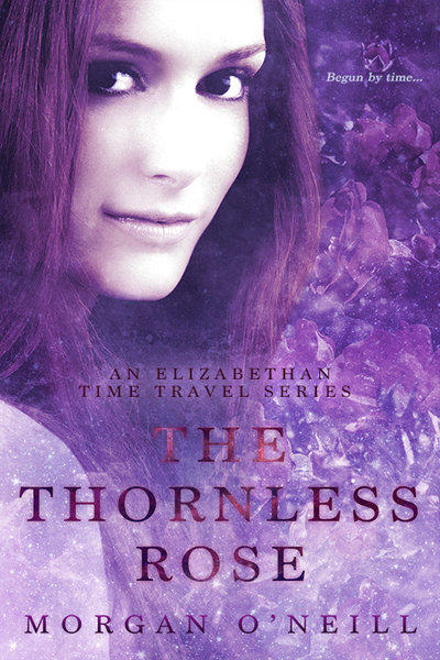 The Thornless Rose by Morgan O'Neill