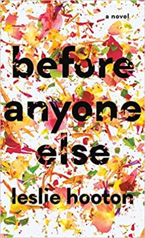 Before Anyone Else by Leslie Hooton