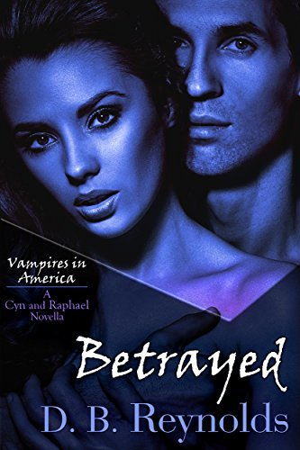 Betrayed by D.B. Reynolds
