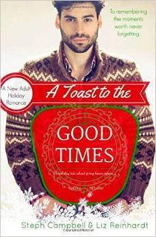 A Toast to the Good Times by Steph Campbell