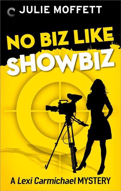 No Biz Like Showbiz by Julie Moffett