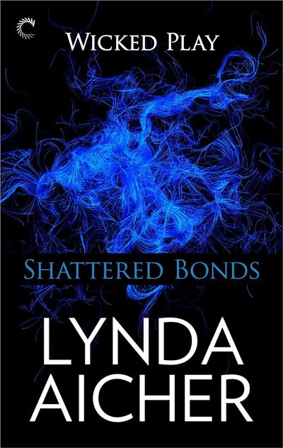 Shattered Bonds by Lynda Aicher