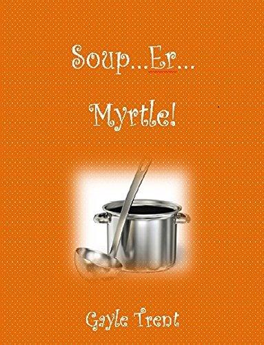 SOUP...ER...MYRTLE!