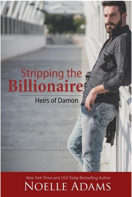Stripping the Billionaire by Noelle Adams