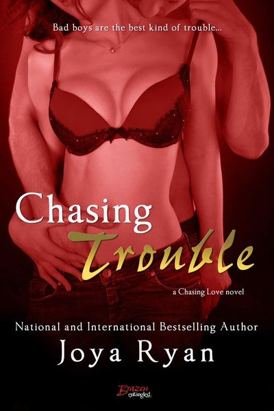 Chasing Trouble by Joya Ryan